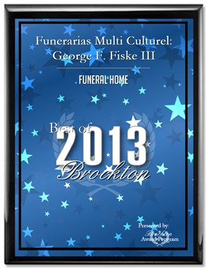 Funerarias Multi Culturel: George F. Fiske III has been selected for the 2013 Best of Brockton Award